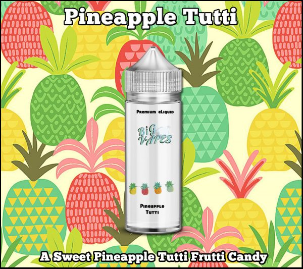 Pineapple Candy Tutti e-Liquid