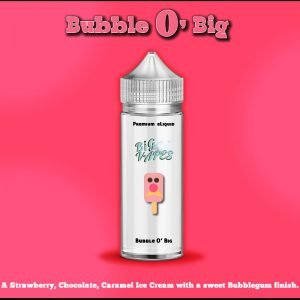bubble O big eliquid