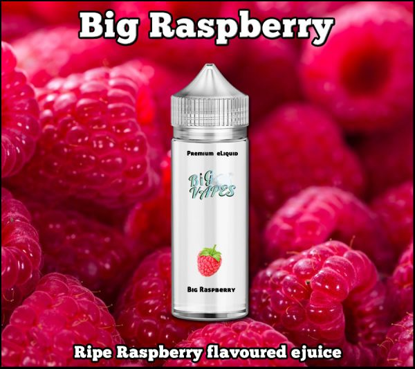 Big Vapes Big Raspberry e-Liquid. Juicy Ripe Raspberry flavoured ejuice.